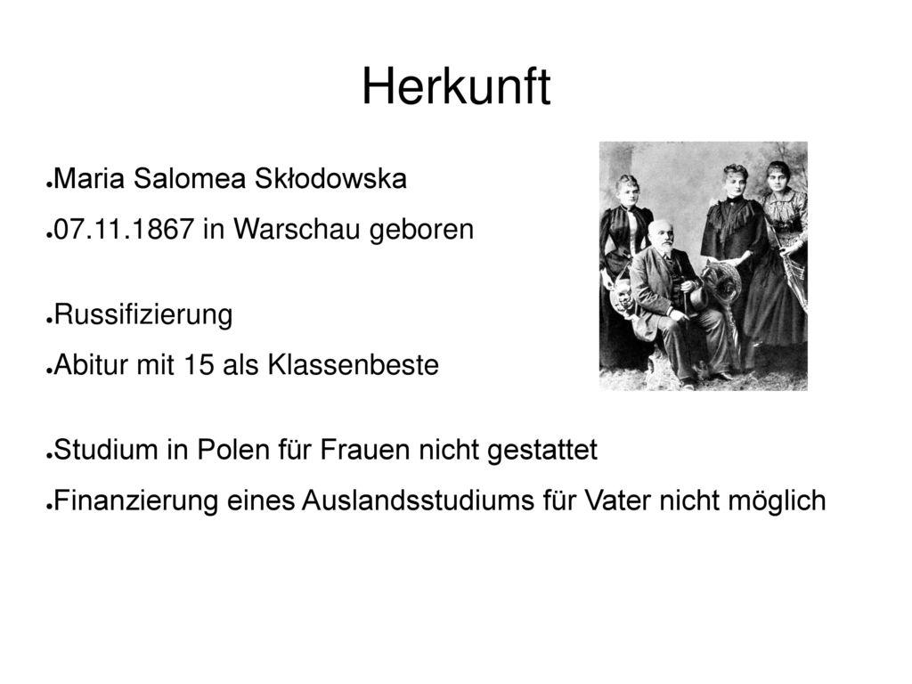 Herkunft Maria Salomea Skłodowska 07.11.1867 in Warschau geboren