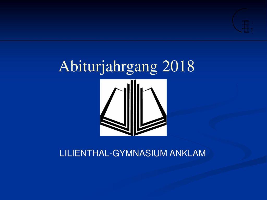 Abiturjahrgang 2018 LILIENTHAL-GYMNASIUM ANKLAM 1