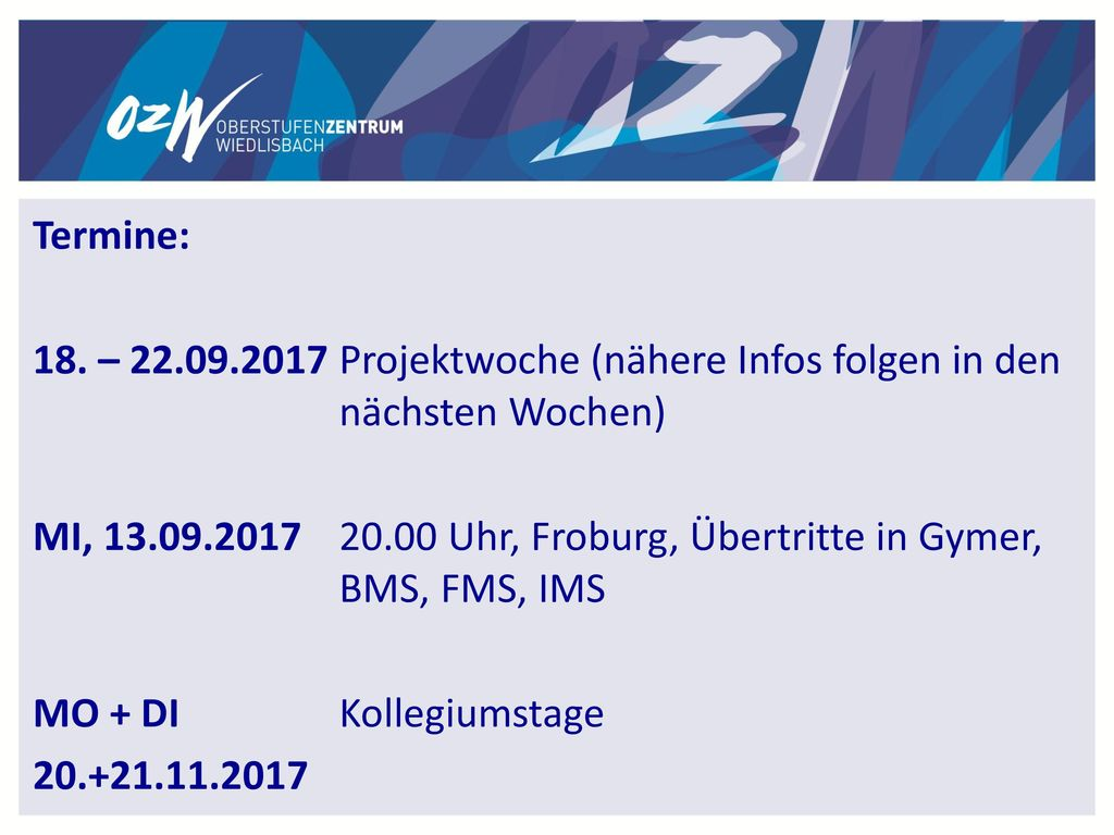 Termine: 18. – 22.09.2017 Projektwoche (nähere Infos folgen in den nächsten Wochen)