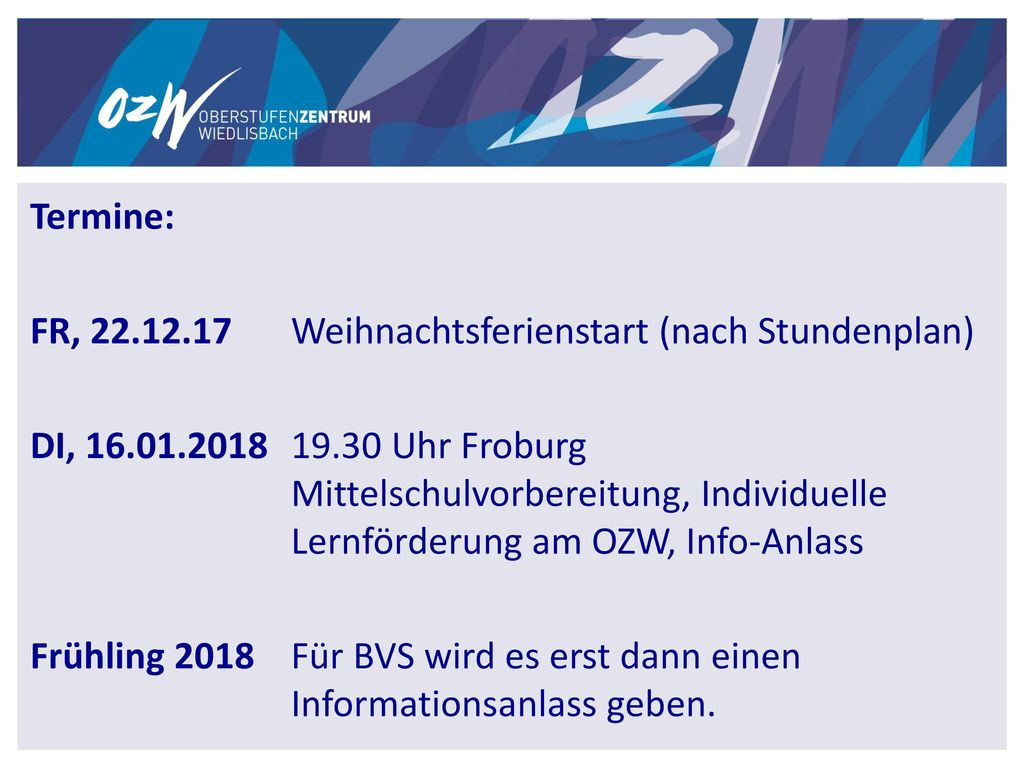Termine: FR, 22.12.17 Weihnachtsferienstart (nach Stundenplan)
