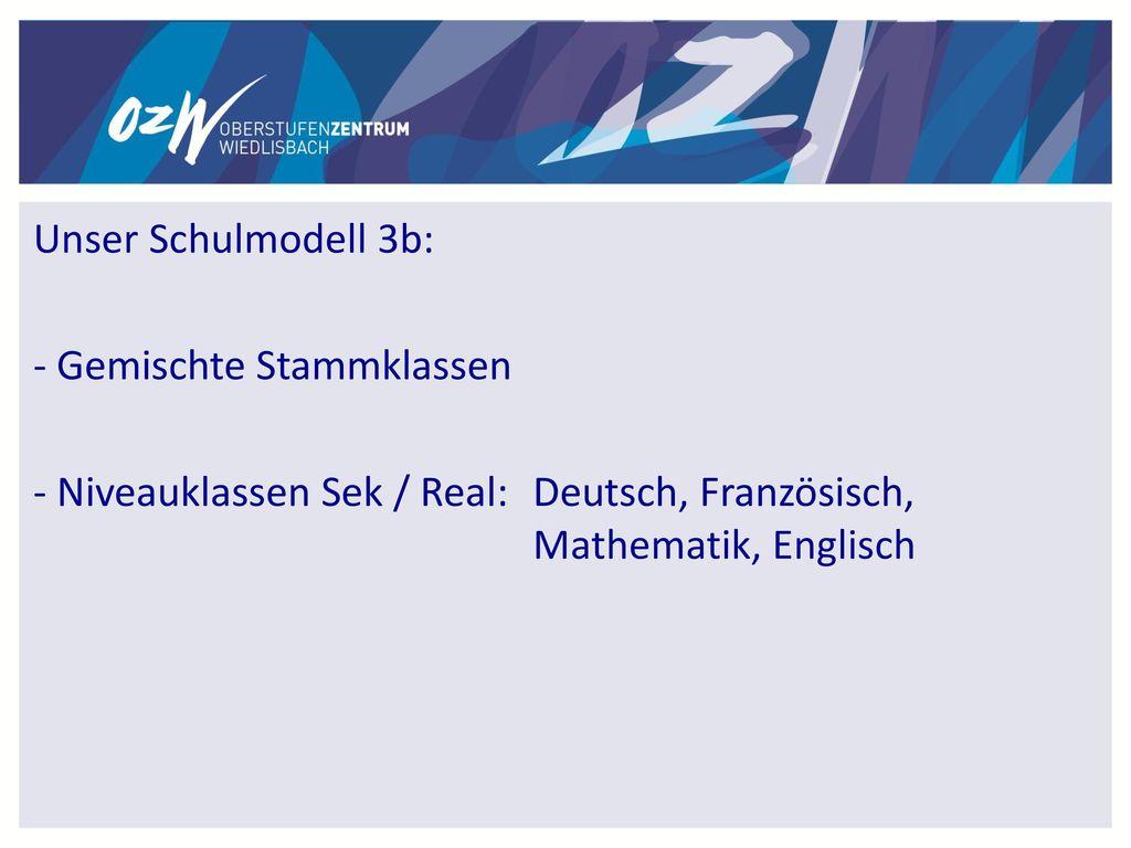 Unser Schulmodell 3b: - Gemischte Stammklassen.