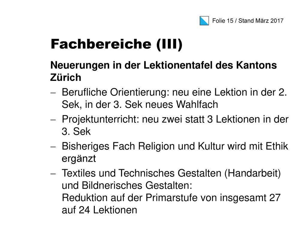 Fachbereiche (III) Neuerungen in der Lektionentafel des Kantons Zürich