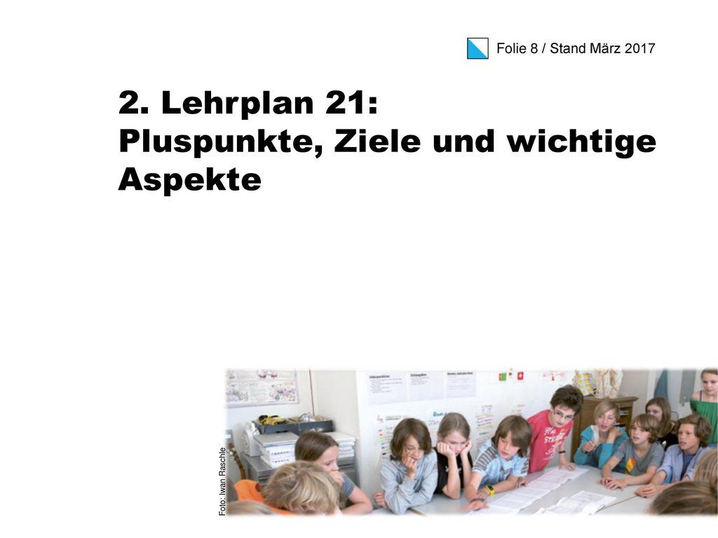 2. Lehrplan 21: Pluspunkte, Ziele und wichtige Aspekte