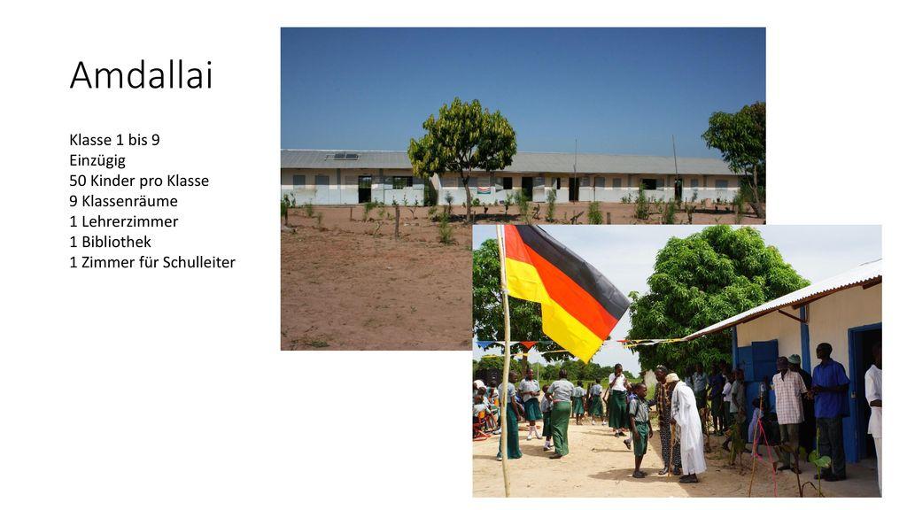 Amdallai Klasse 1 bis 9 Einzügig 50 Kinder pro Klasse 9 Klassenräume