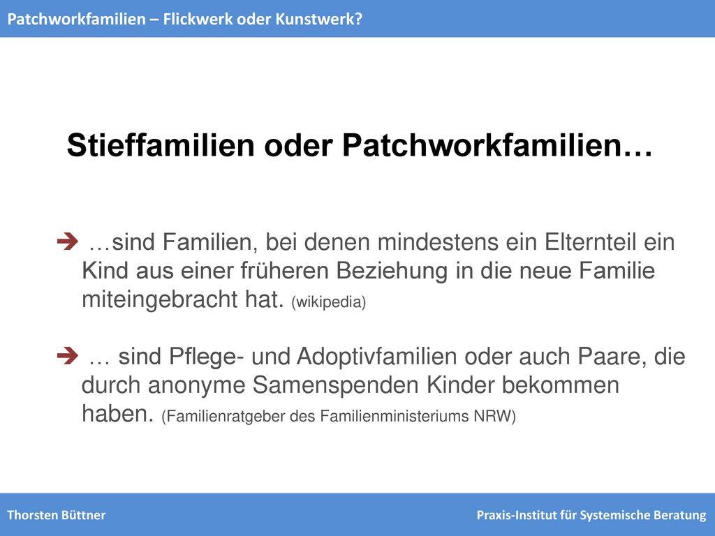 Stieffamilien oder Patchworkfamilien…