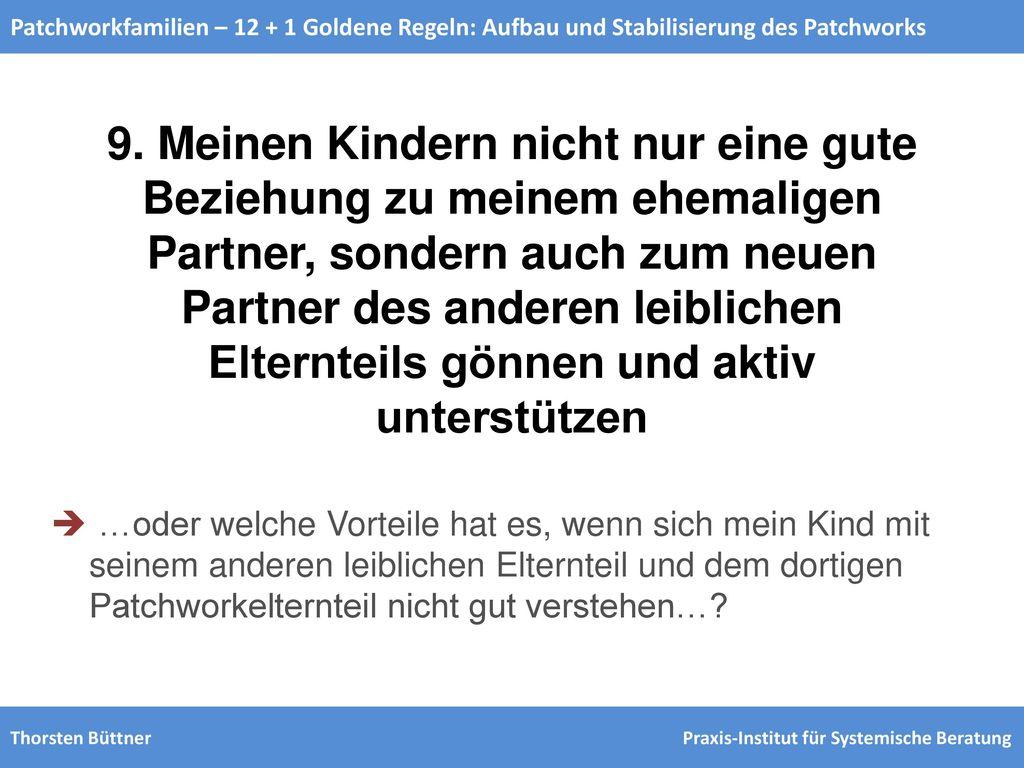 Patchworkfamilien – 12 + 1 Goldene Regeln: Aufbau und Stabilisierung des Patchworks