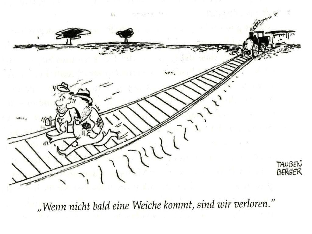 """Hier: Bild """"Wenn nicht bald eine Weiche kommt"""