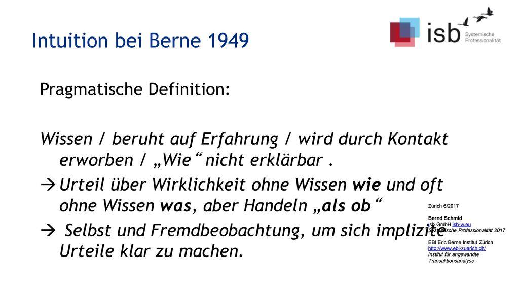 Intuition bei Berne 1949 Pragmatische Definition: