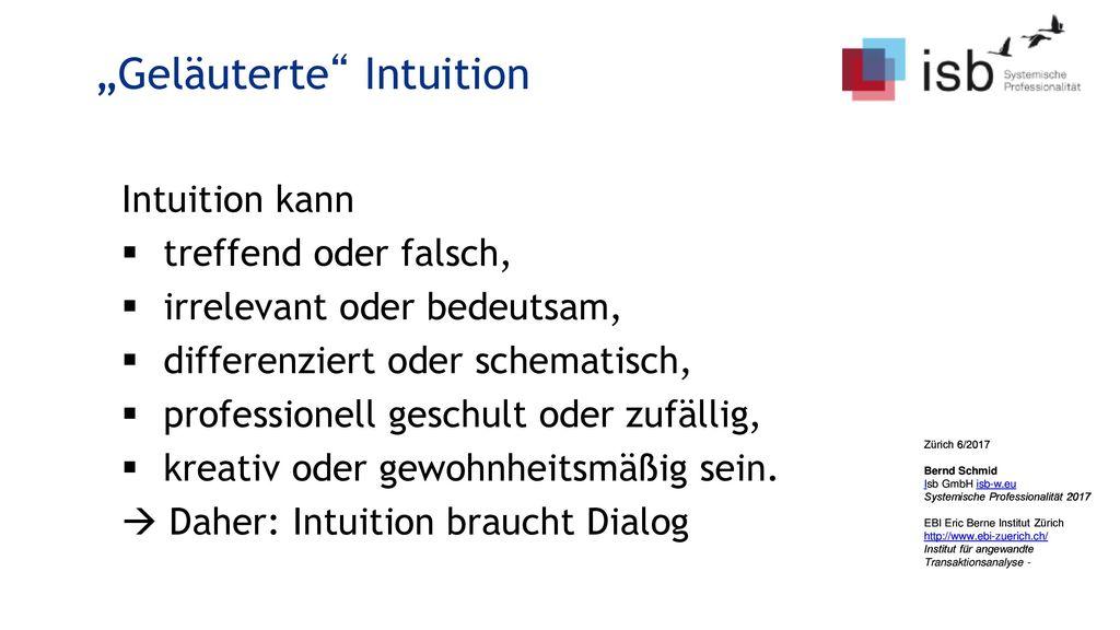 """""""Geläuterte Intuition"""