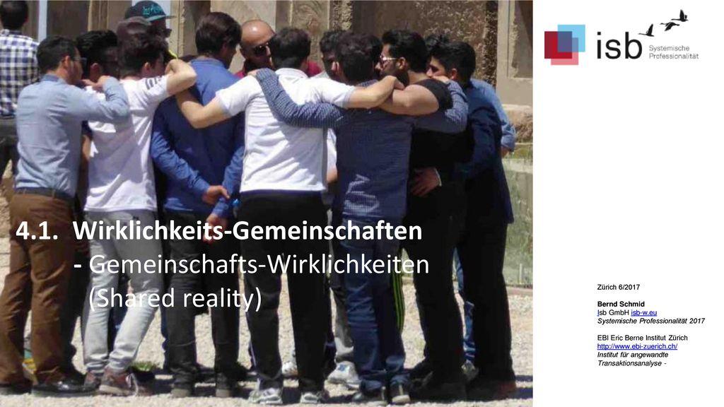 4.1. Wirklichkeits-Gemeinschaften - Gemeinschafts-Wirklichkeiten