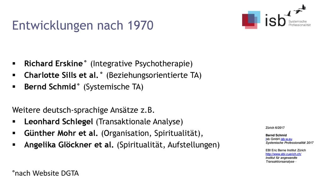 Entwicklungen nach 1970 Richard Erskine° (Integrative Psychotherapie)