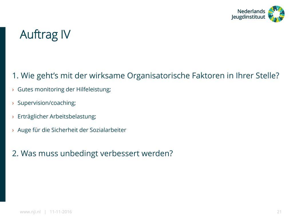 Auftrag IV 1. Wie geht's mit der wirksame Organisatorische Faktoren in Ihrer Stelle Gutes monitoring der Hilfeleistung;