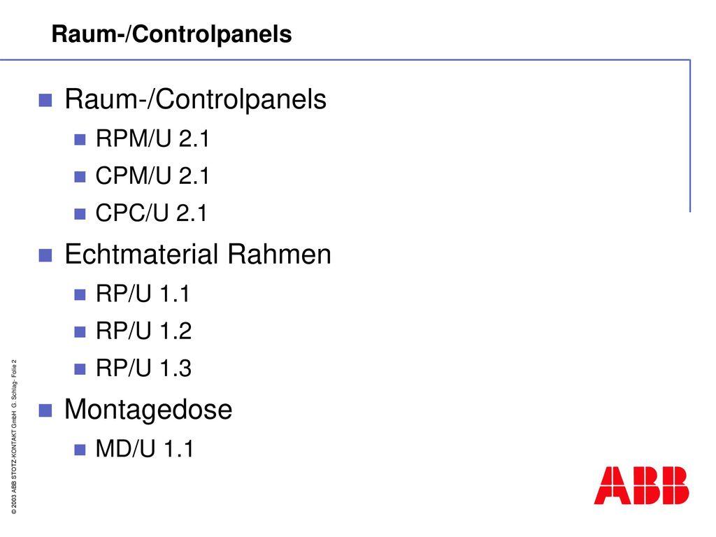 Raum-/Controlpanels Echtmaterial Rahmen Montagedose