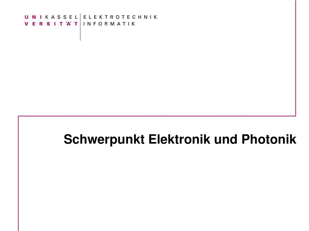Schwerpunkt Elektronik und Photonik