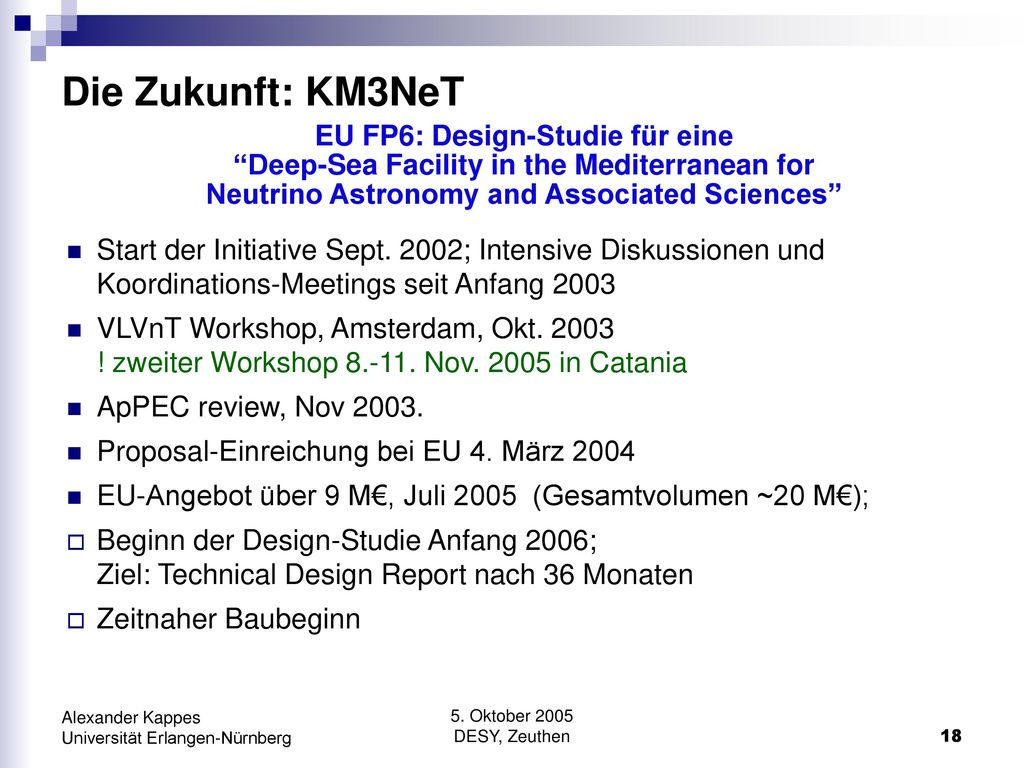 Die Zukunft: KM3NeT EU FP6: Design-Studie für eine Deep-Sea Facility in the Mediterranean for Neutrino Astronomy and Associated Sciences