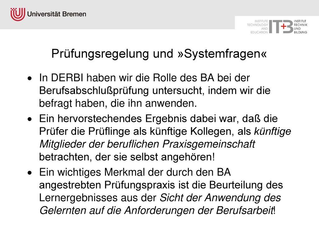 Prüfungsregelung und »Systemfragen«