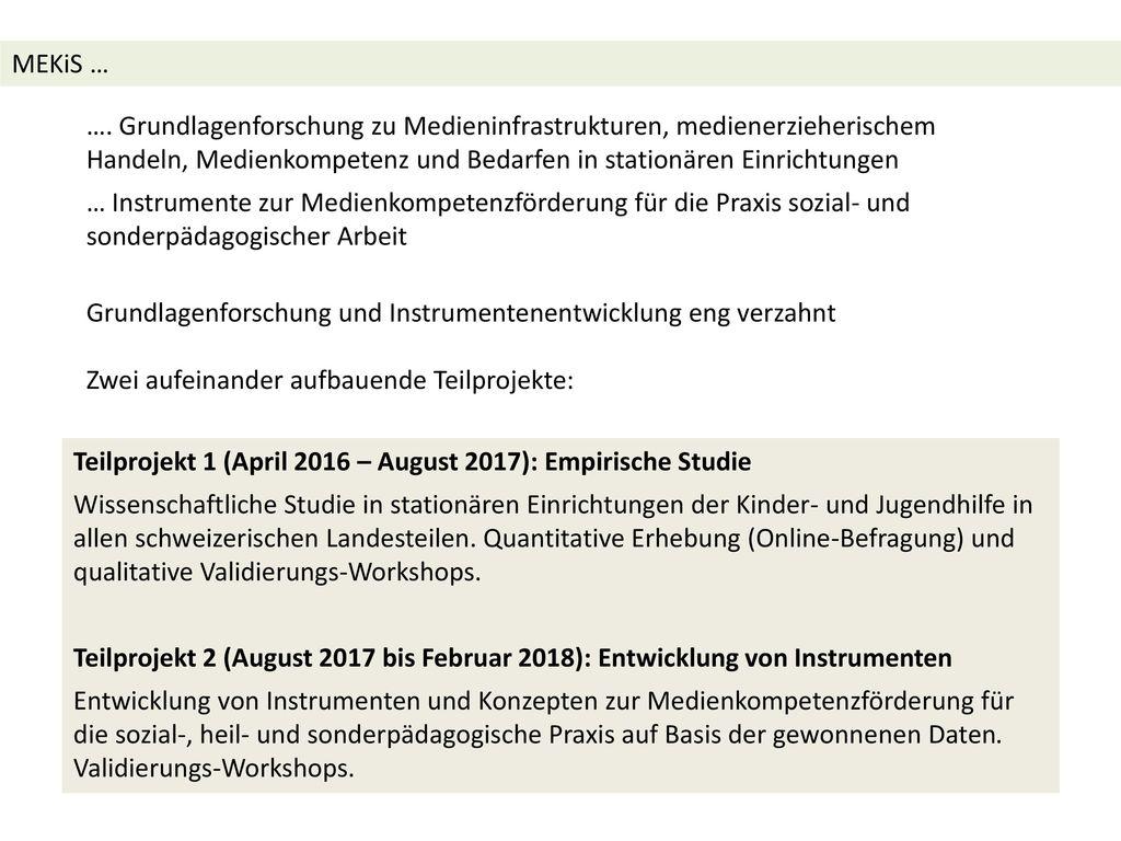MEKiS … …. Grundlagenforschung zu Medieninfrastrukturen, medienerzieherischem Handeln, Medienkompetenz und Bedarfen in stationären Einrichtungen.
