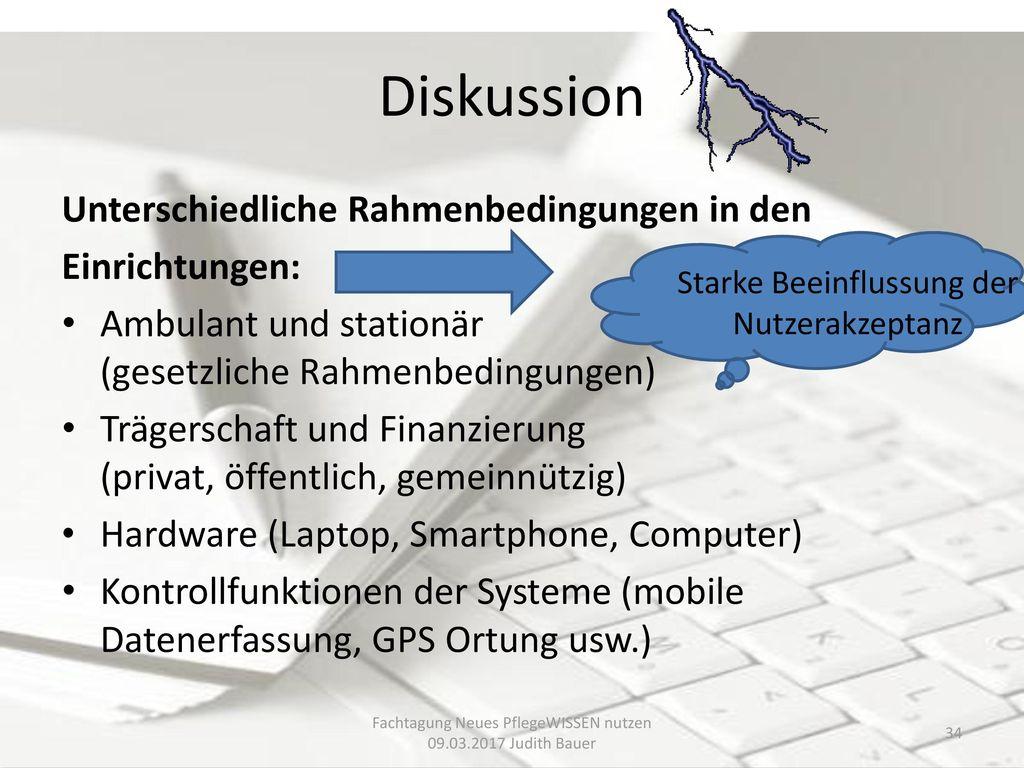 Diskussion Unterschiedliche Rahmenbedingungen in den Einrichtungen:
