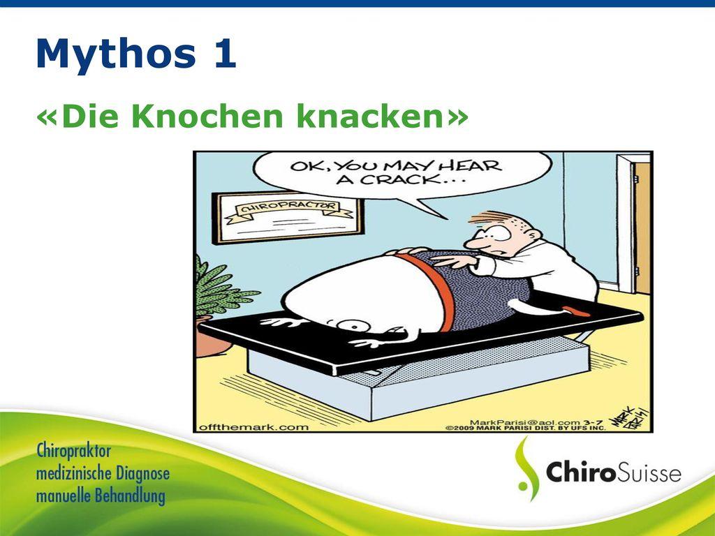 Mythos 1 «Die Knochen knacken»
