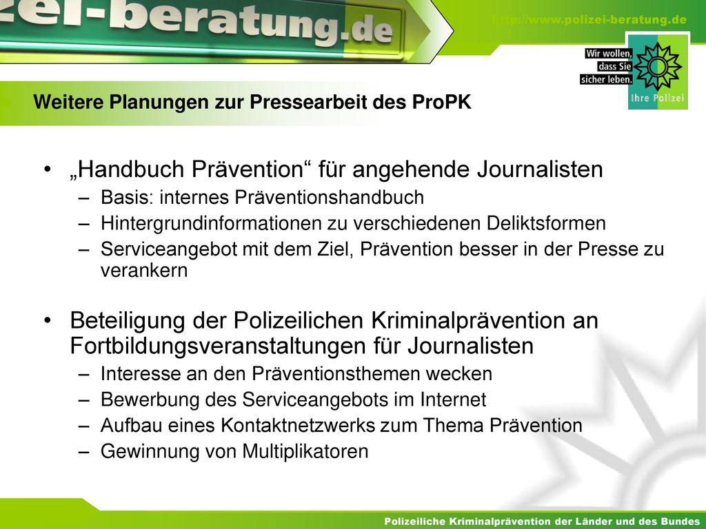 Weitere Planungen zur Pressearbeit des ProPK