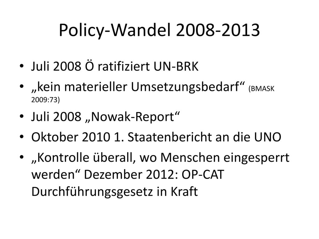 Policy-Wandel Juli 2008 Ö ratifiziert UN-BRK