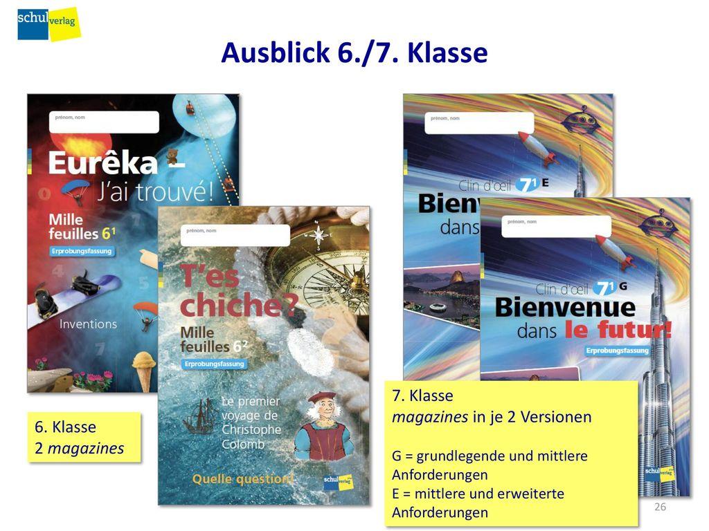 Ausblick 6./7. Klasse 7. Klasse magazines in je 2 Versionen 6. Klasse