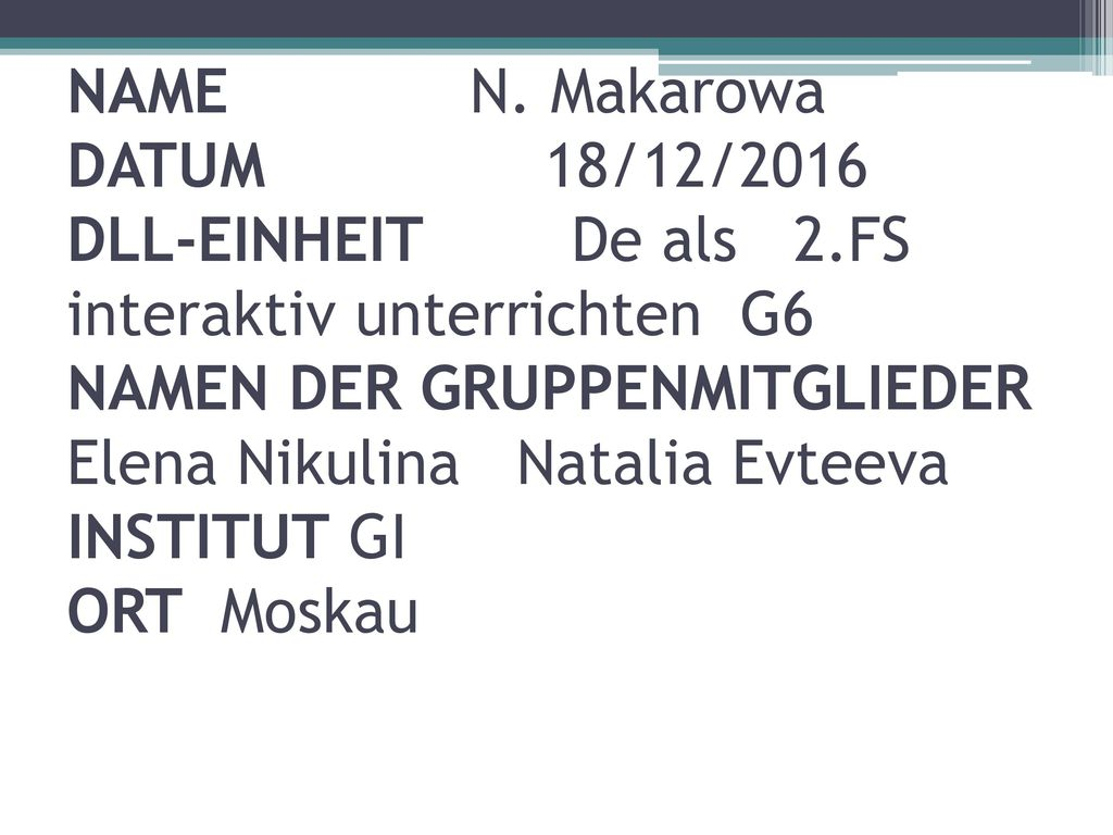 NAME N. Makarowa DATUM 18/12/2016 DLL-EINHEIT De als 2