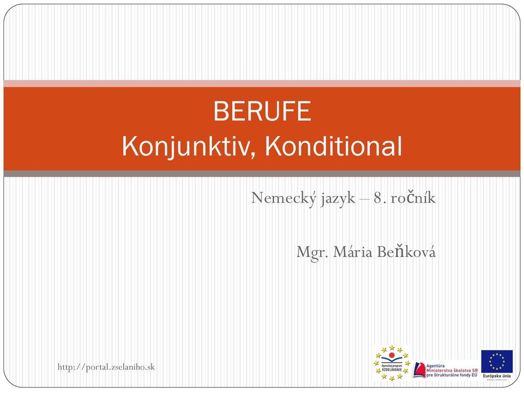 BERUFE Konjunktiv, Konditional