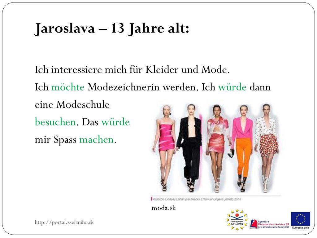 Jaroslava – 13 Jahre alt: Ich interessiere mich für Kleider und Mode.
