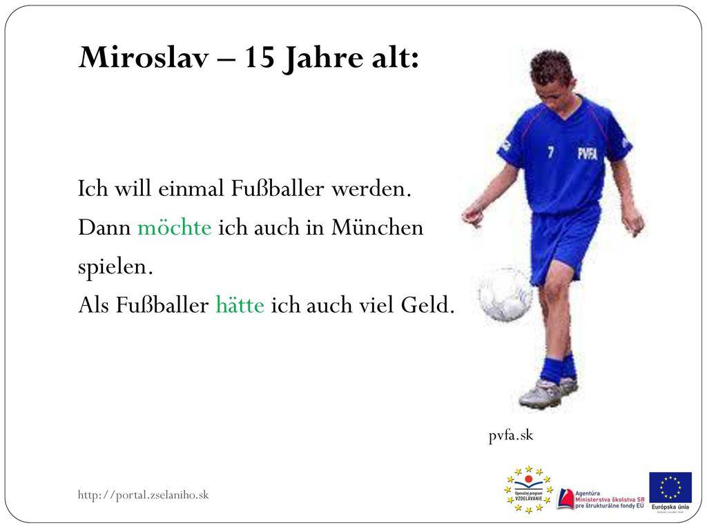 Miroslav – 15 Jahre alt: Ich will einmal Fußballer werden.