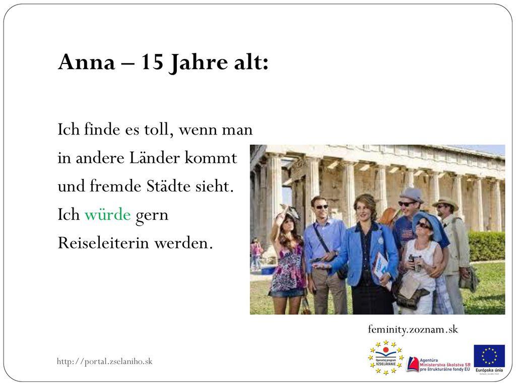 Anna – 15 Jahre alt: Ich finde es toll, wenn man
