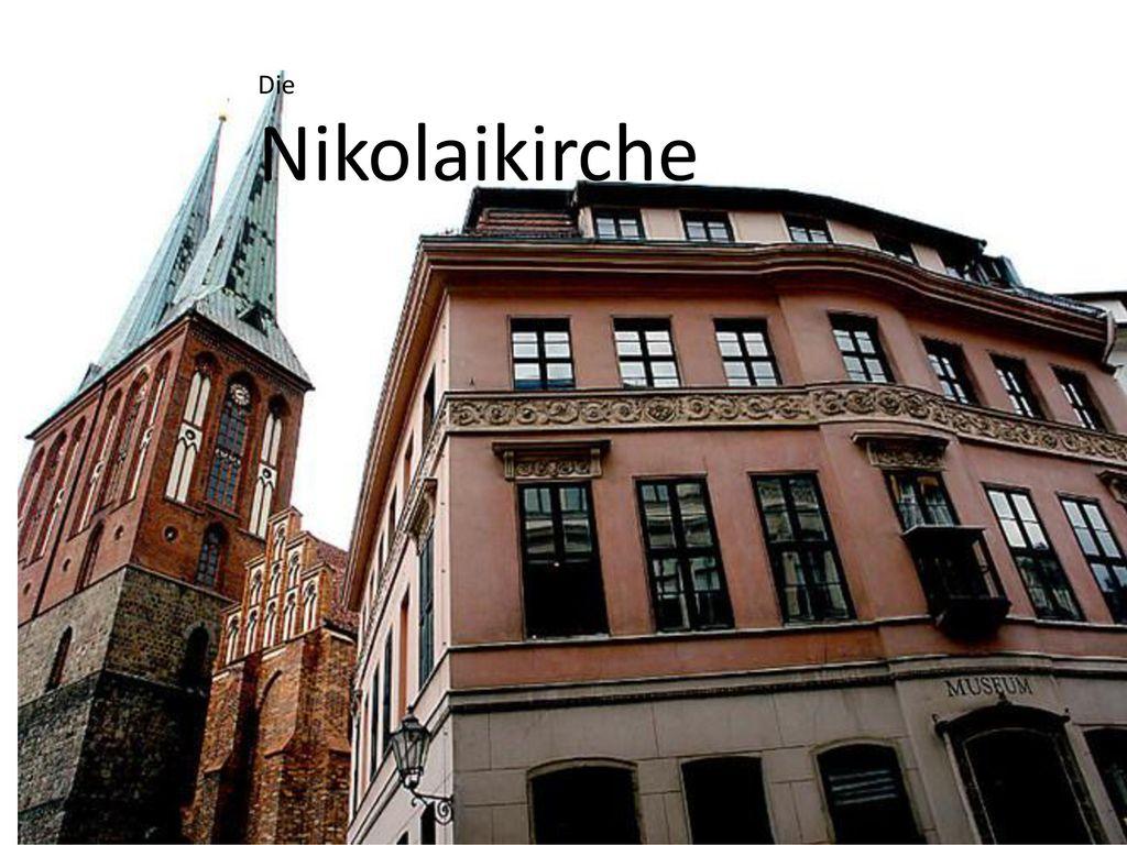 Die Nikolaikirche Die Nikolaikirche