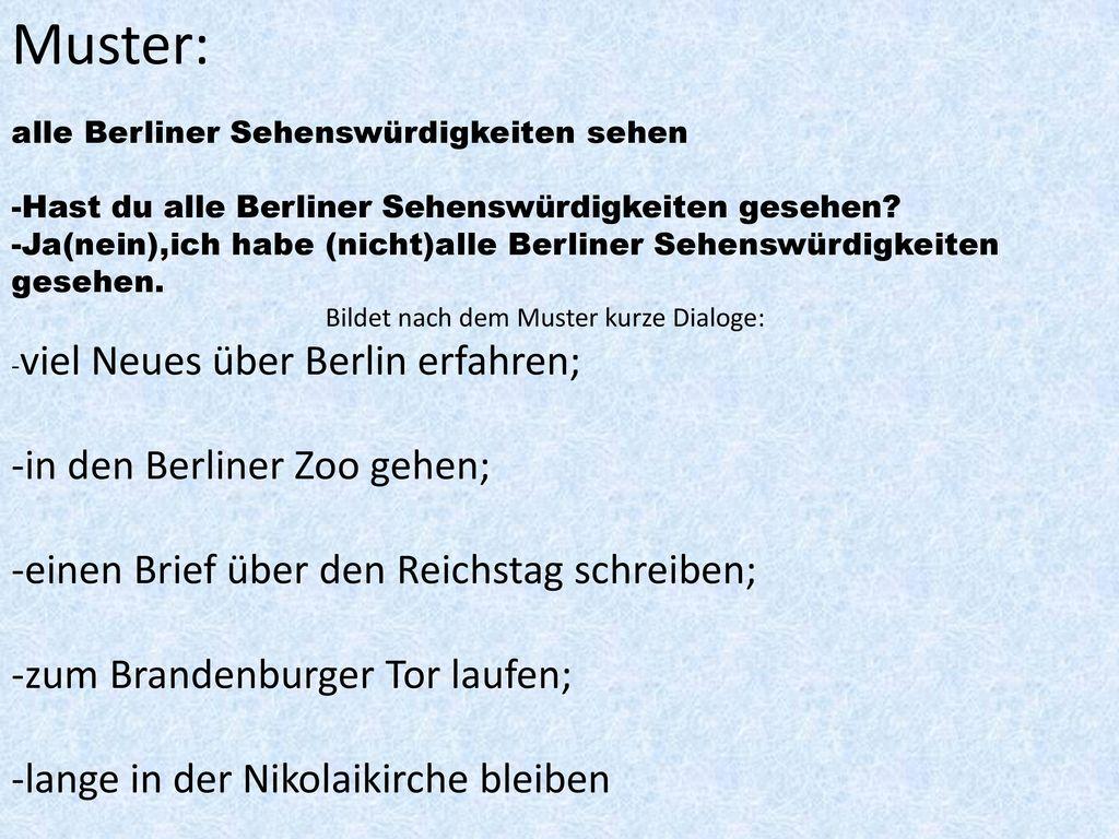 Muster: -in den Berliner Zoo gehen;
