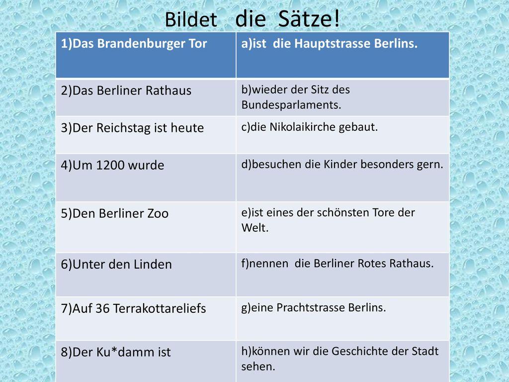 Bildet die Sätze! 1)Das Brandenburger Tor