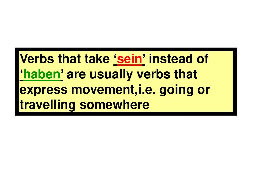 Verbs that take 'sein' instead of 'haben' are usually verbs that express movement,i.e.