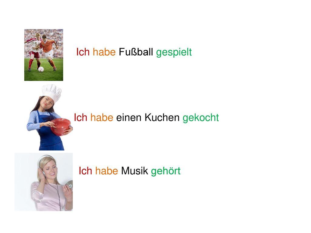 Ich habe Fußball gespielt