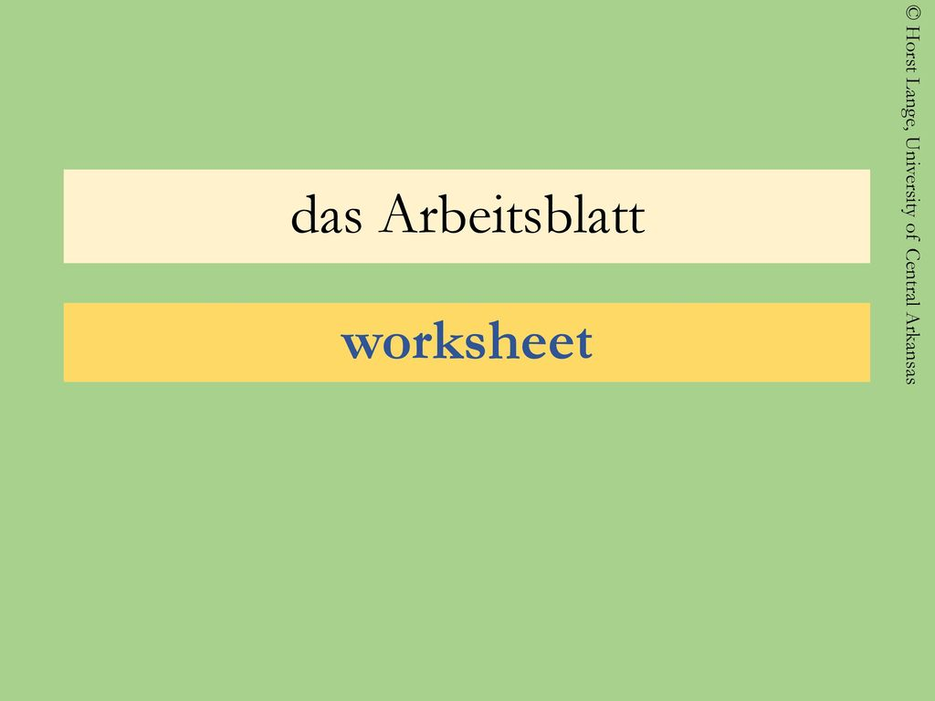 das Arbeitsblatt worksheet