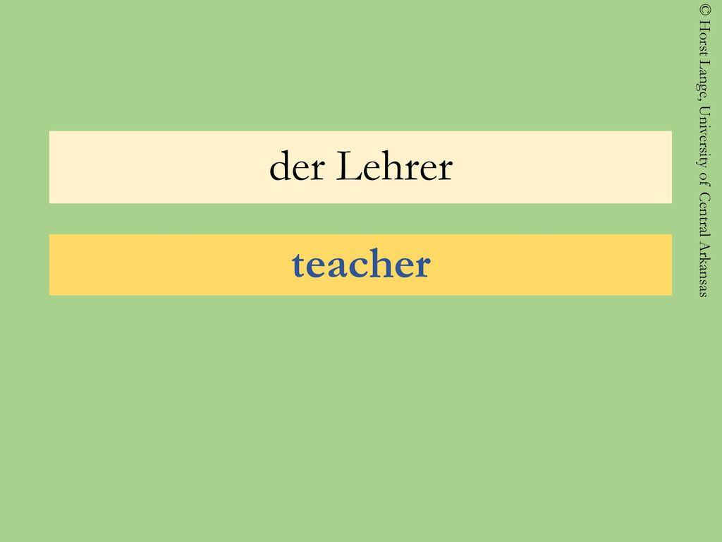 der Lehrer teacher