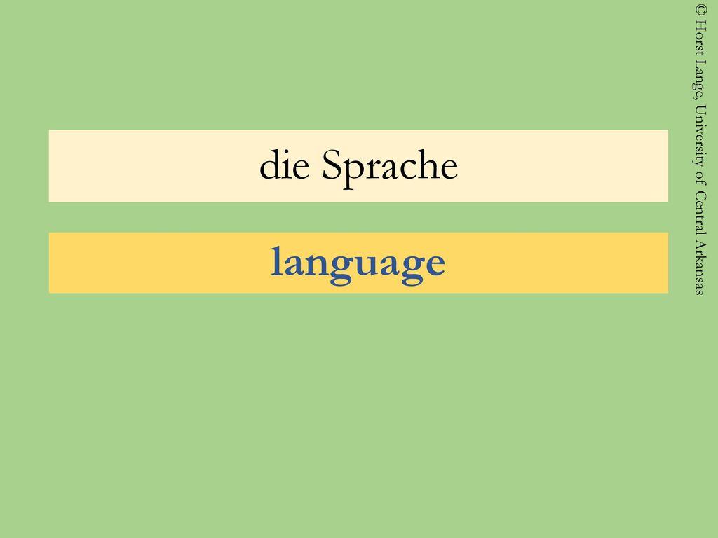 die Sprache language