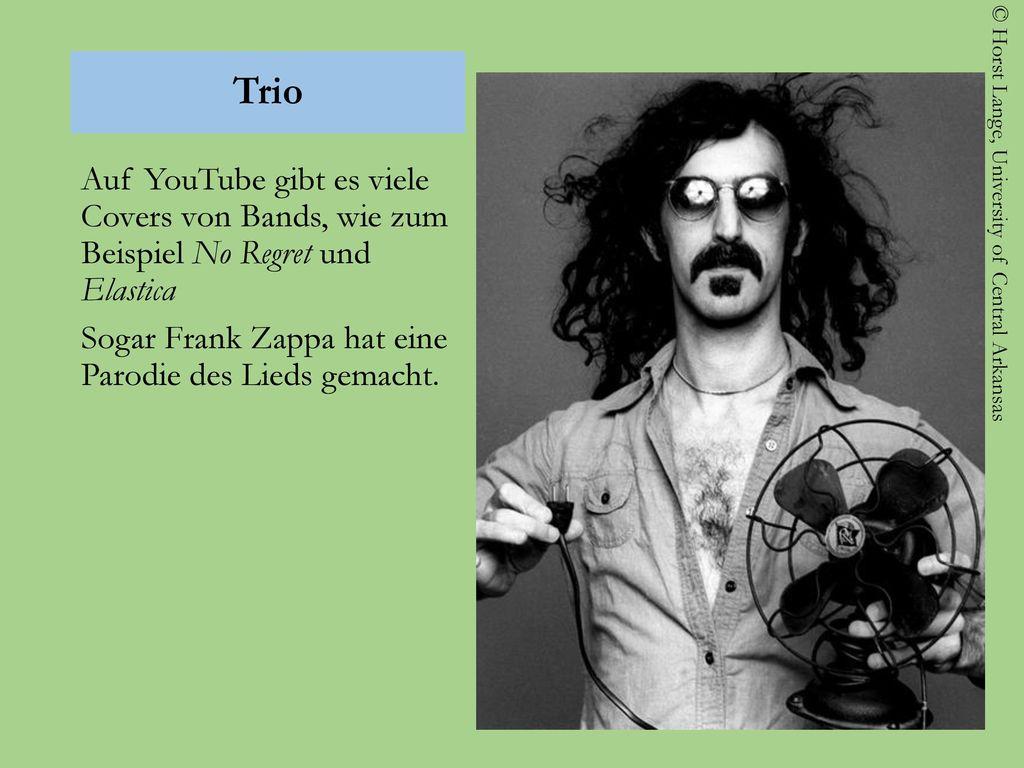 Trio Auf YouTube gibt es viele Covers von Bands, wie zum Beispiel No Regret und Elastica.