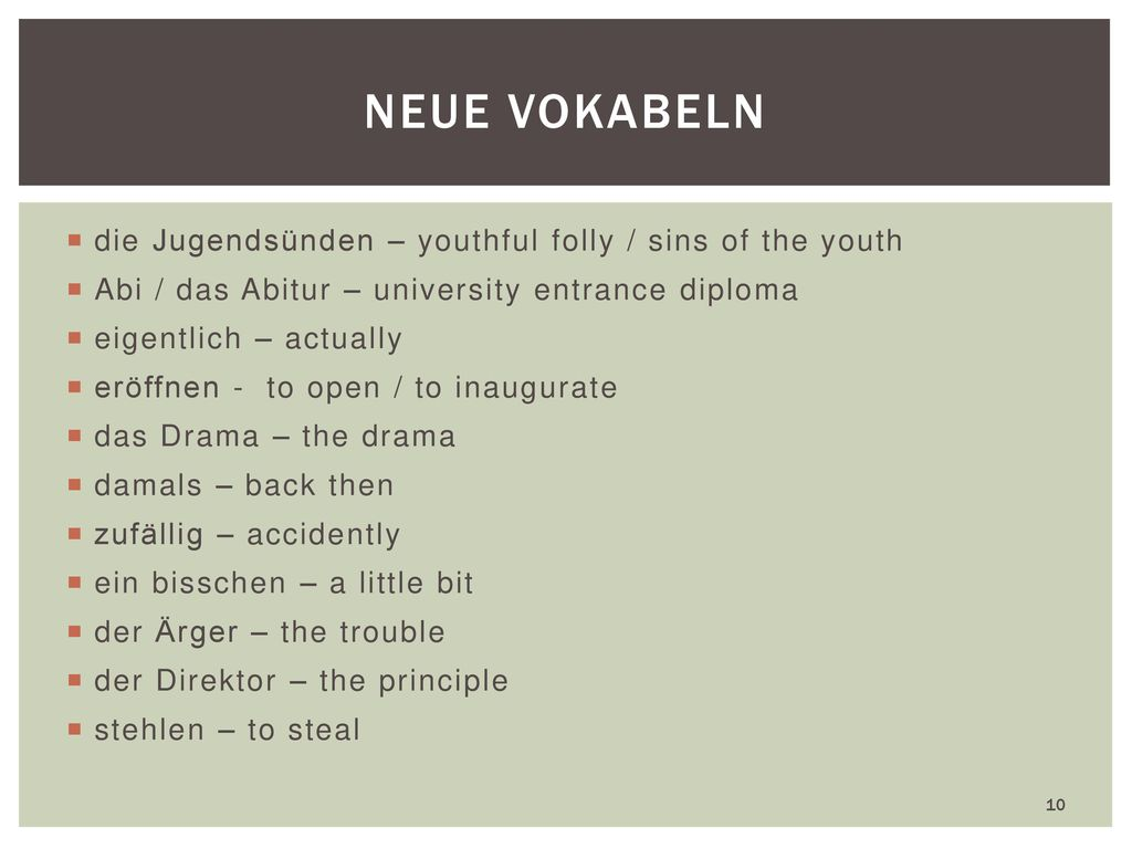 neue Vokabeln die Jugendsünden – youthful folly / sins of the youth