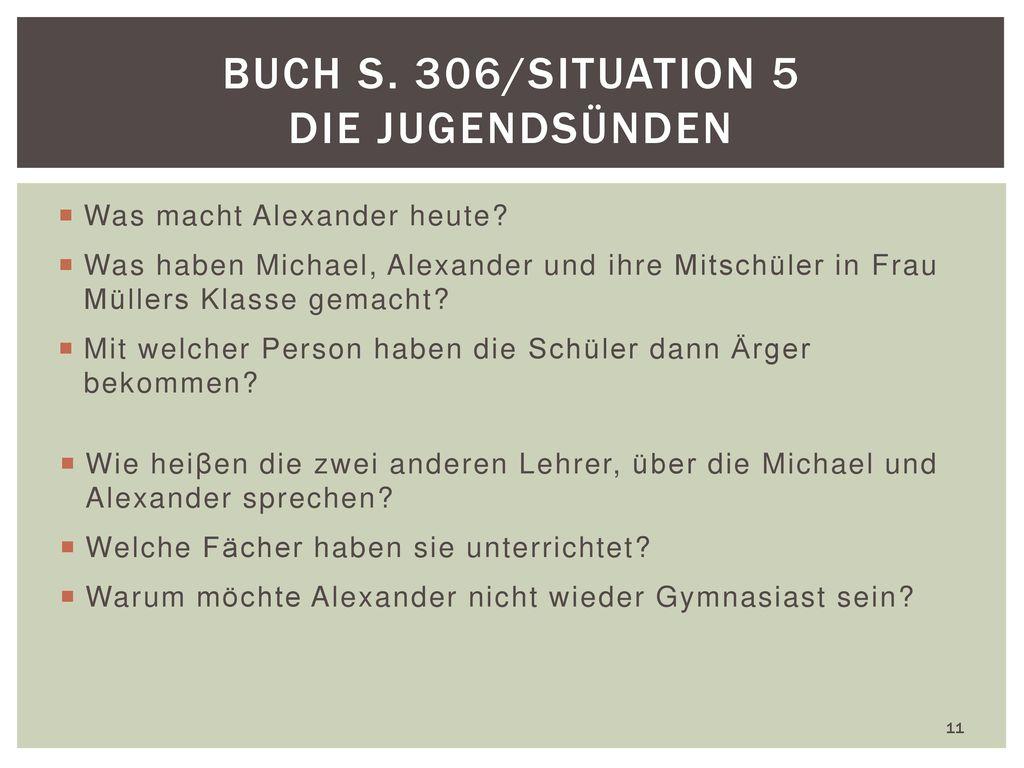 Buch S. 306/Situation 5 Die Jugendsünden