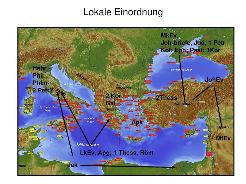 Lokale Einordnung MkEv, Joh-briefe, Jud, 1 Petr Kol; Eph; Past; 1Kor