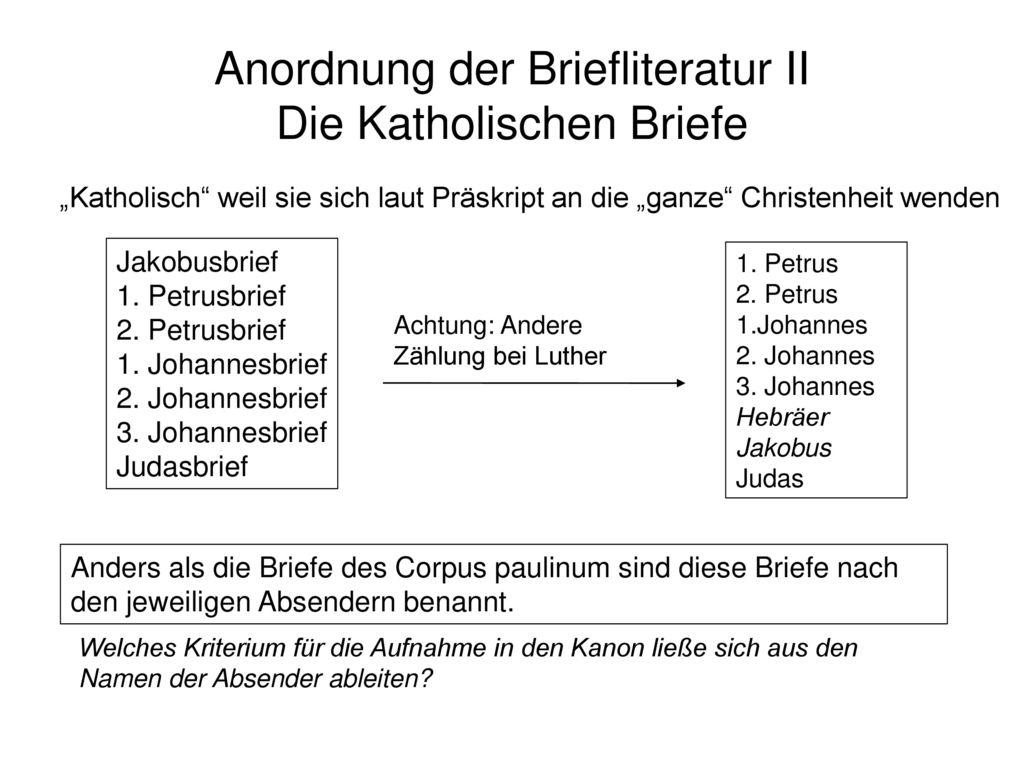 Anordnung der Briefliteratur II Die Katholischen Briefe