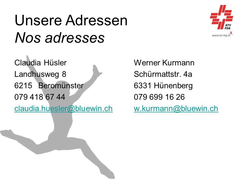 Unsere Adressen Nos adresses