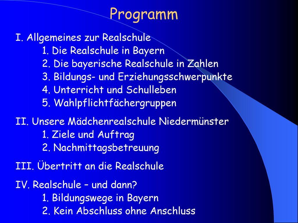 Programm I. Allgemeines zur Realschule 1. Die Realschule in Bayern