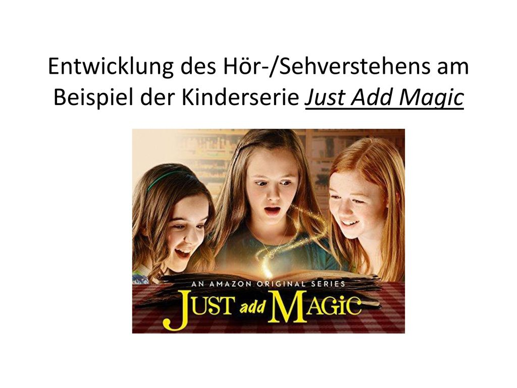 Entwicklung des Hör-/Sehverstehens am Beispiel der Kinderserie Just Add Magic