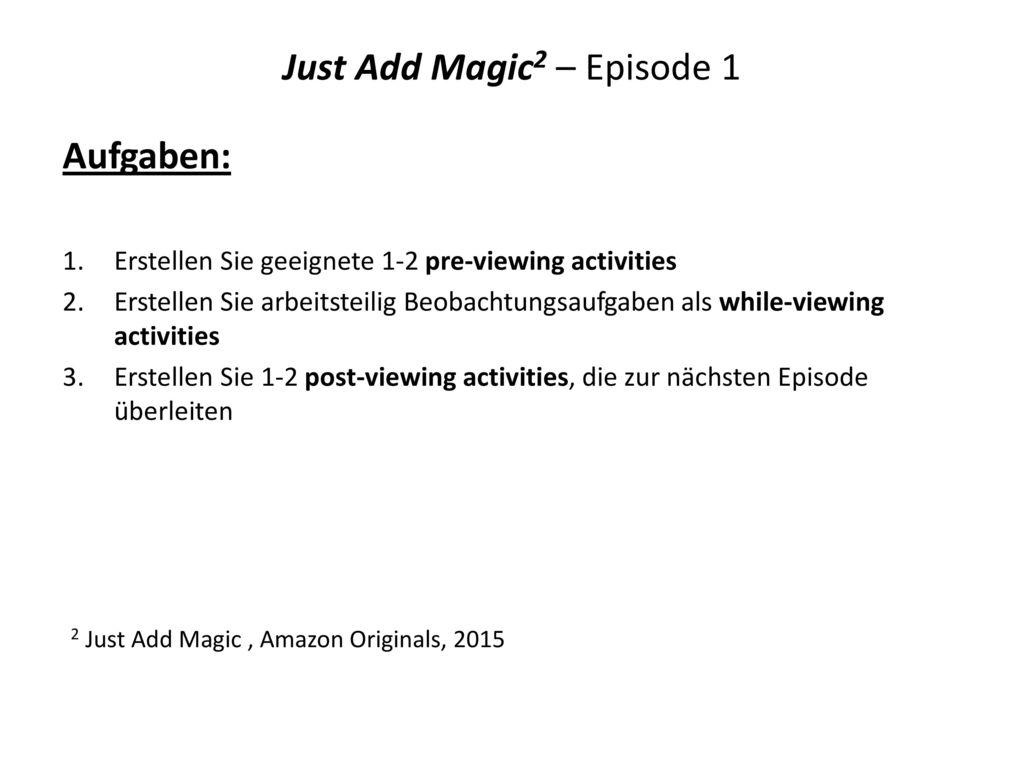 Just Add Magic2 – Episode 1