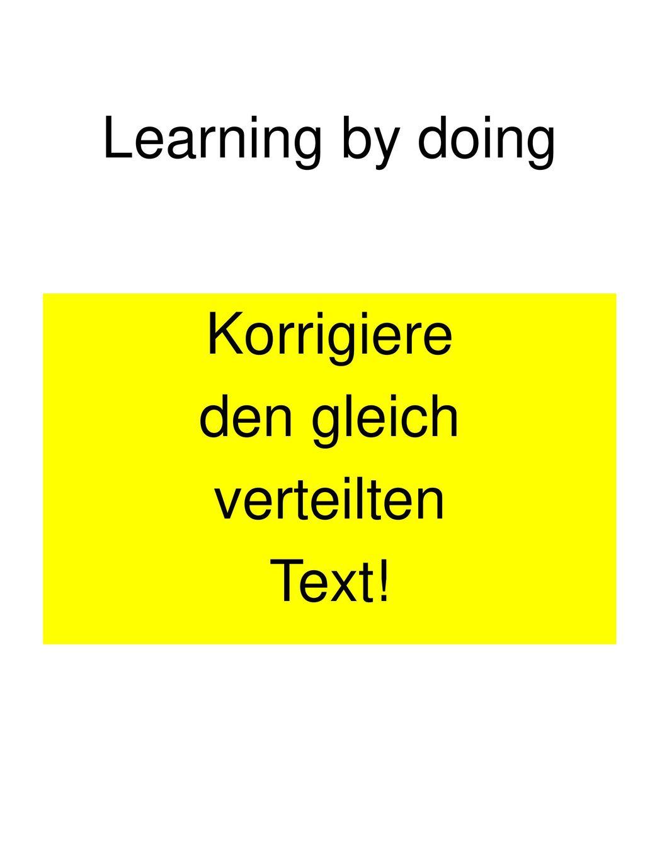 Korrigiere den gleich verteilten Text!