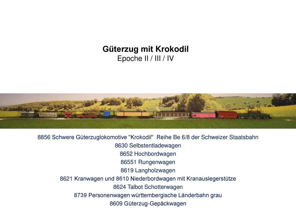 Güterzug mit Krokodil Epoche II / III / IV